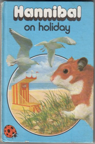Hannibal on Holiday by James Howe