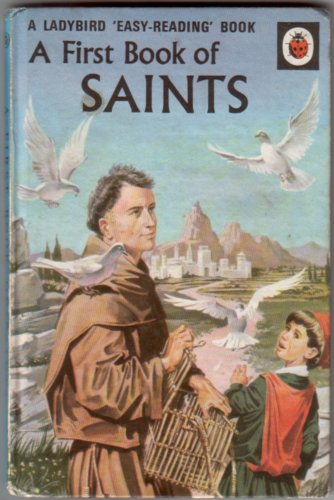 A First Book of Saints by Hilda I. Rostron