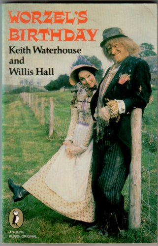 Worzel's Birthday by Keith Waterhouse and Willis Hall