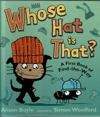 Whoose Hat is that? A First Book of Find-the-Way