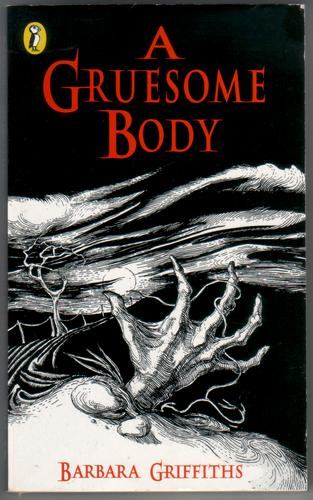 A Gruesome Body by Barbara Griffiths