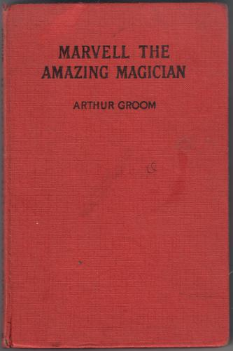 Marvell the Amazing Magician by Arthur Groom