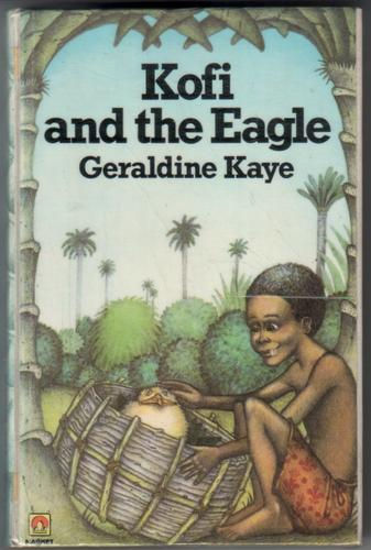 Kofi and the Eagle by Geraldine Kaye