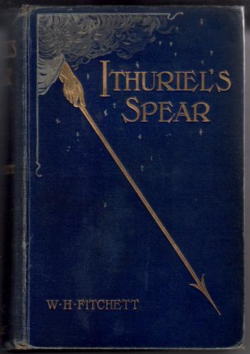 Ithuriel's Spear by W. H. Fitchett