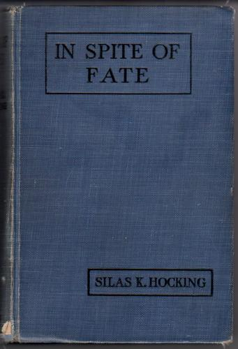 In Spite of Fate by Silas K. Hocking