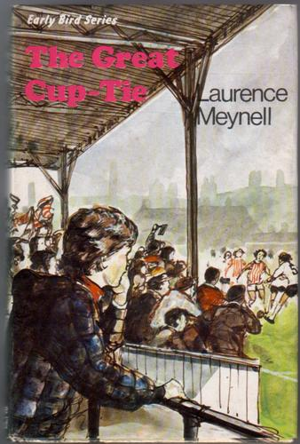 The Great Cup Tie by Laurence Meynell