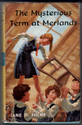 The Mysterious Term at Merlands by Jane Paterson Milne