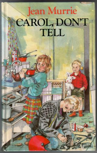 Carol, don't tell by Jean Murrie