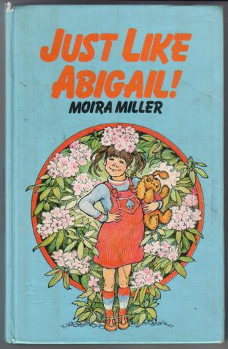 Just like Abigail by Moira Miller