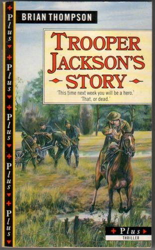 Trooper Jackson's Story by Brian Thompson