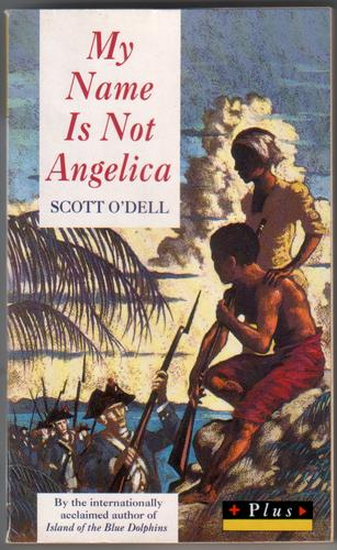 My Name is not Angelica by Scott O'Dell