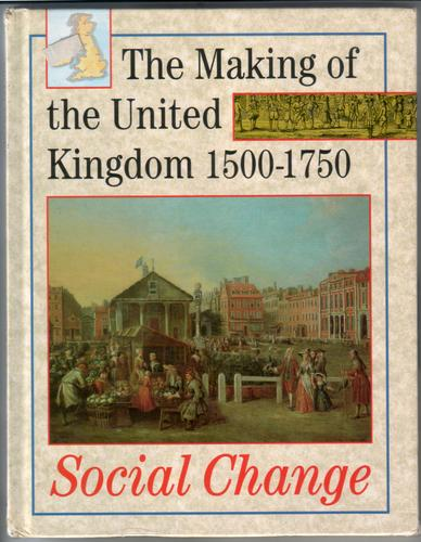 The making of the United Kingdom 1500-1750: Social Change
