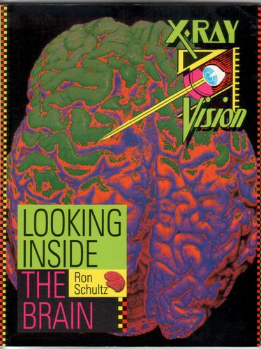 Looking Inside the Brain by Ron Schultz
