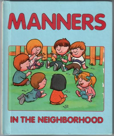 Manners: In the Neighborhood