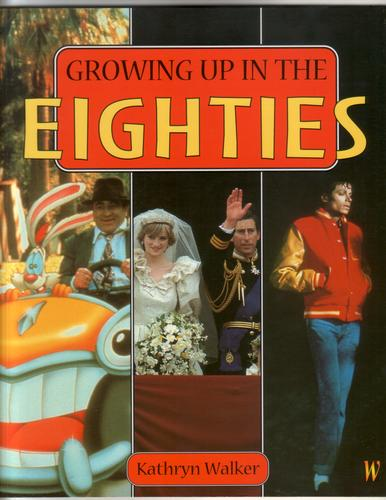 Growing up in the Eighties by Kathryn Walker