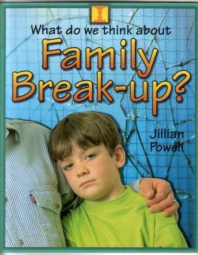 What do we think about Family Break-Up? by Jillian Powell