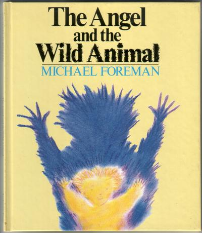 The Angel and the Wild Animal by Michael Foreman