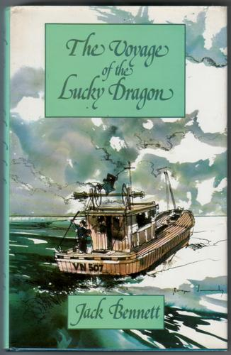 The Voyage of the Lucky Dragon by Jack Bennett