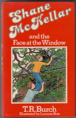 Shane McKellar and the Face at the Window by T. R. Burch