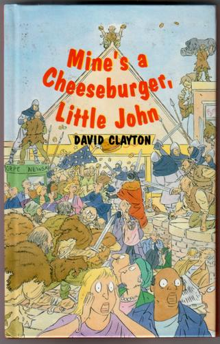 Mine's a Cheeseburger, Little John by David Clayton