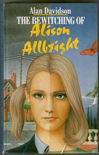The Bewitching of Alison Allbright by Alan Davidson
