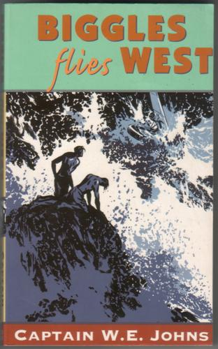 Biggles flies West by W. E. Johns
