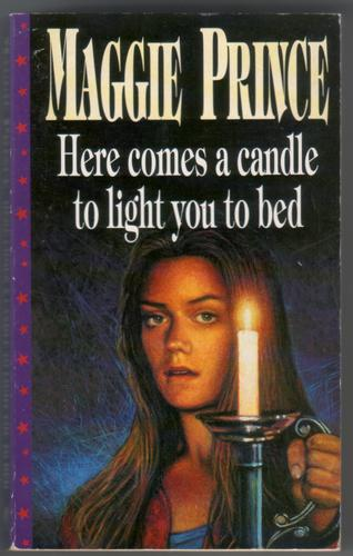 Here comes a Candle to Light you to Bed by Maggie Prince