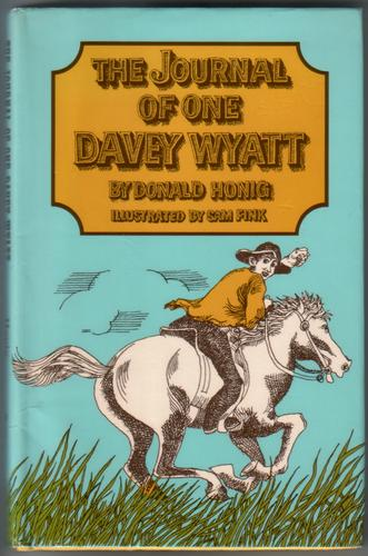 The Journal of One Davey Wyatt by Donald Honig