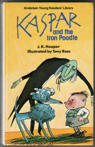 Kasper and the Iron Poodle by J. K. Hooper