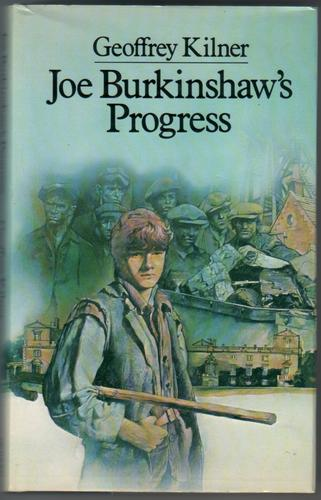 Joe Burkinshaw's Progress by Geoffrey Kilner
