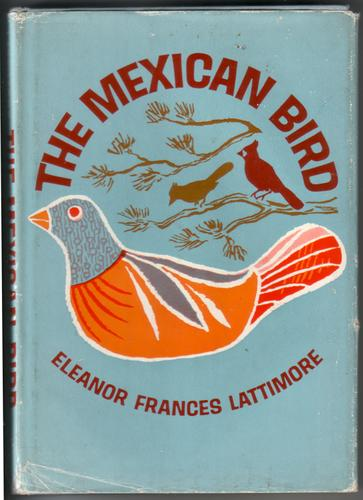 The Mexican Bird by Eleanor Frances Lattimore
