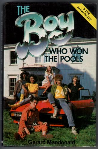 The Boy who won the Pools by Gerard MacDonald