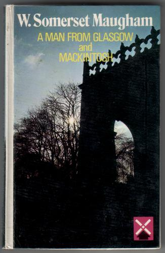 A Man from Glasgow and Mackintosh by W. Somerset Maugham