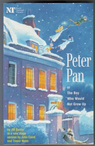 Peter Pan; or, the Boy who would not Grow up
