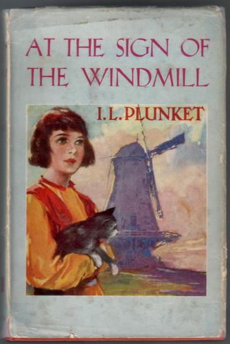 At the Sign of the Windmill by I. L. Plunket