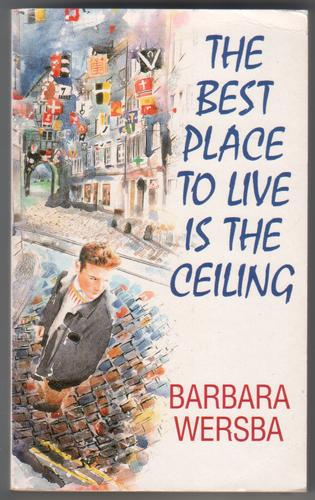 The best place to live is the ceiling by Barbara Werbsa