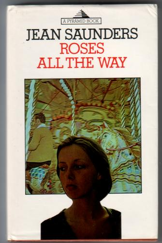 Roses All The Way by John Saunders