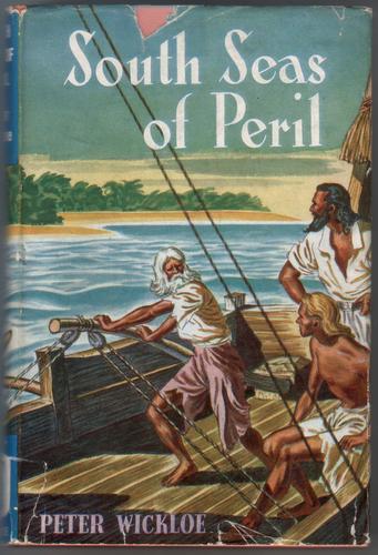 WICKLOE, PETER - South Seas of Peril