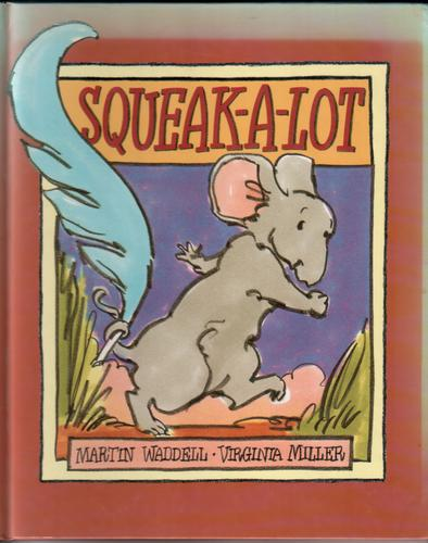 Squeak-a-Lot by Martin Waddell
