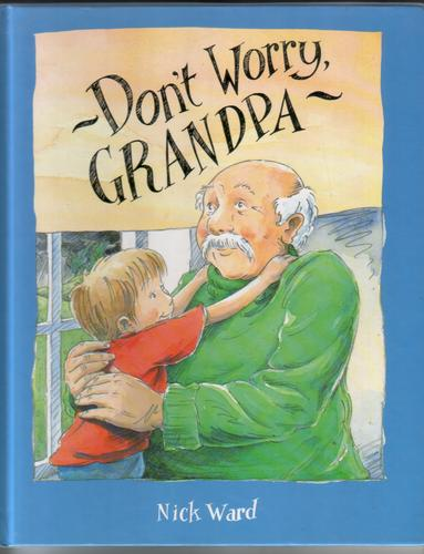 Don't Worry, Grandpa by Nick Ward