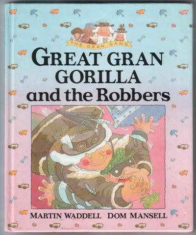 Great Gran Gorilla and the Robbers
