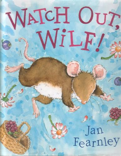 Watch out Wilf by Jan Fearnley