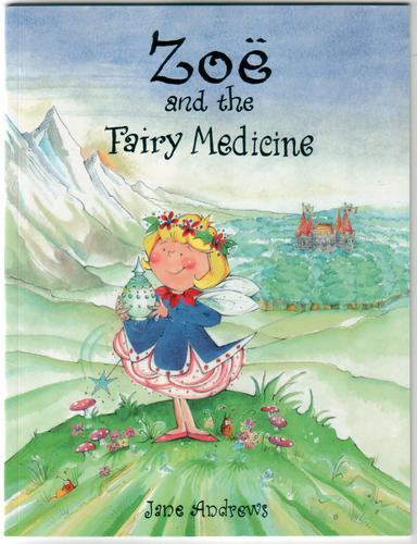 Zoe and the Fairy Medicine by Jane Andrews
