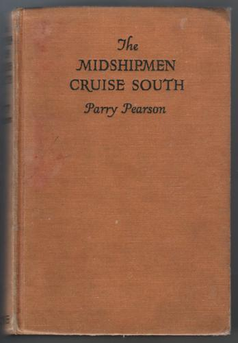The Midshipmen Cruise South by Parry Pearson