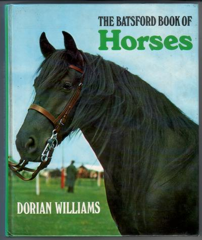 The Batsford Book of Horses by Dorian Williams