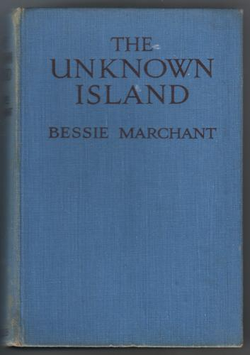 The Unknown Island by Bessie Marchant