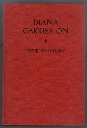 MARCHANT, BESSIE - Diana Carries on