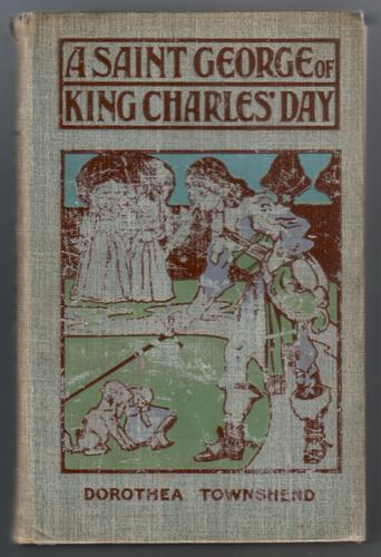 A Saint George of King Charles' Days by Dorothea Townshend