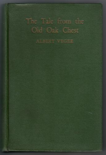 The Tale from the Old Oak Chest by Albert Vegee