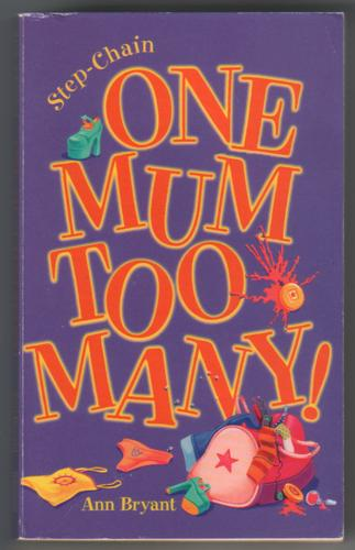 One Mum Too Many! by Emily M. Bryant